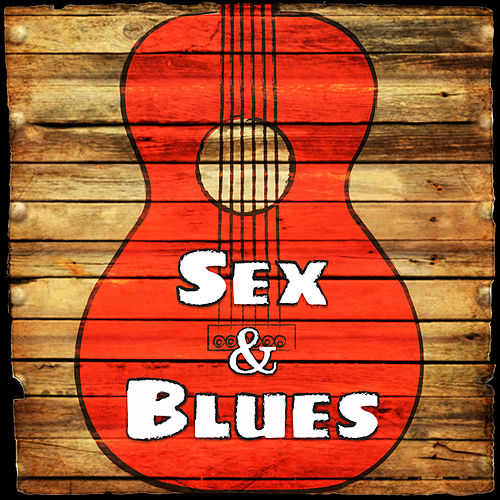 Sex & Blues by Various Artists