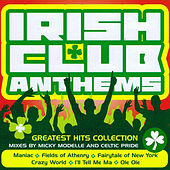 Play & Download Irish Club Anthems by Various Artists | Napster