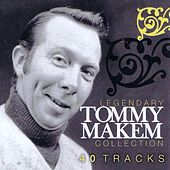 Play & Download Legendary Tommy Makem Collection by Tommy Makem | Napster