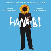 Hana-Bi (Takeshi Kitano's Original Motion Picture Soundtrack) by Joe Hisaishi