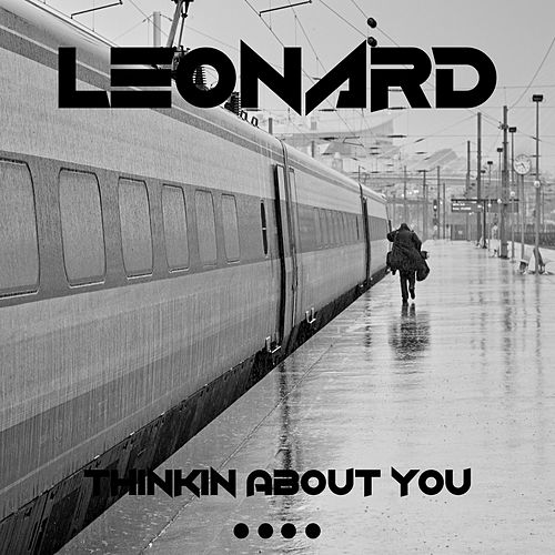 Play & Download Thinkin About You by Leonard | Napster