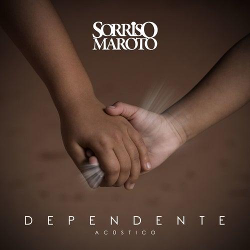 Dependente (Acústico) - Single by Sorriso Maroto