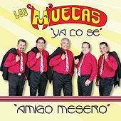Play & Download Ya Lo Se, Amigo Mesero by Los Muecas | Napster