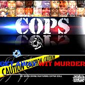 Play & Download Cops Get Away wit Murder (feat. Chyna Doll) by Born Divine | Napster