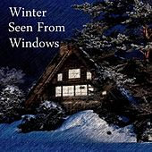 Play & Download Winter Seen from Windows by Chromatic | Napster