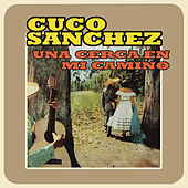 Play & Download Una Cerca en Mi Camino by Cuco Sanchez | Napster