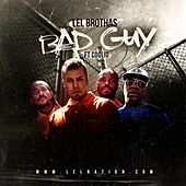 Bad Guy von Lel Brothas