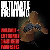 Ultimate Fighting Walkout & Entrance Championship Songs by Various Artists