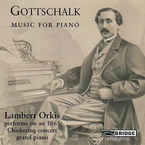 Play & Download GOTTSCHALK: Second Banjo / Solitude / La brise / Le chant du martyr / Manchega / La savane / Union (Orkis) by Lambert Orkis | Napster