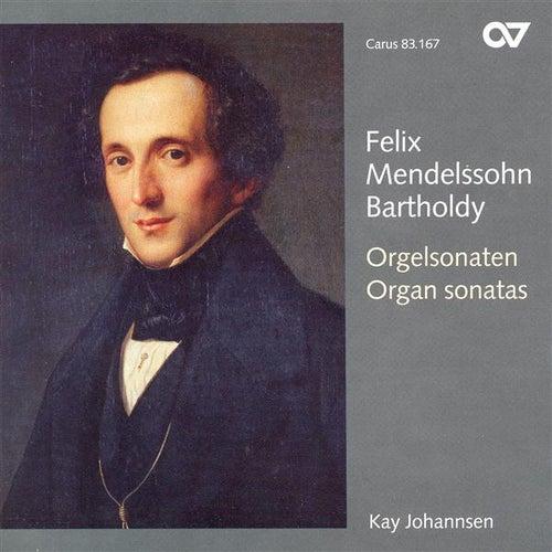MENDELSSOHN: Organ Sonatas Nos. 1-6 (Johannsen) by Kay Johannsen
