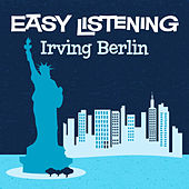 Play & Download Easy Listening: Irving Berlin by The Studio Sound Ensemble | Napster