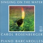 Play & Download Piano Recital: Rosenberger, Carol - RAVEL, M. / FAURE, G. / BENNETT, R. / CHOPIN, F. / RACHMANINIOV, S. / GRIFFES, C. (Piano Barcarolles) by Carol Rosenberger | Napster
