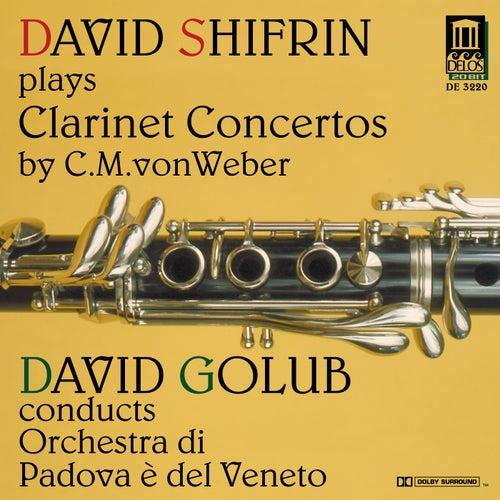 WEBER, C.M.: Clarinet Concertos Nos. 1 and / Clarinet Concertino in C minor (Shifrin, Padova e del Veneto Orchestra, Golub) by David Shifrin
