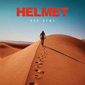Bad News by Helmet