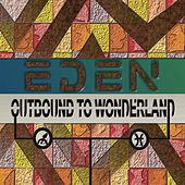 Outbound to Wonderland by Eden