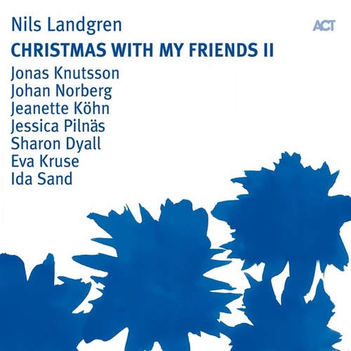 Play & Download Christmas With My Friends II by Nils Landgren Funk Unit | Napster
