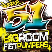 51 Big Room Fist Pumpers by Various Artists