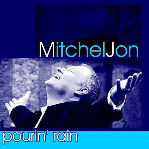 Play & Download Pourin' Rain by Mitchel Jon | Napster