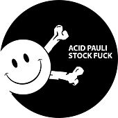 Play & Download Stock Fuck by Acid Pauli | Napster