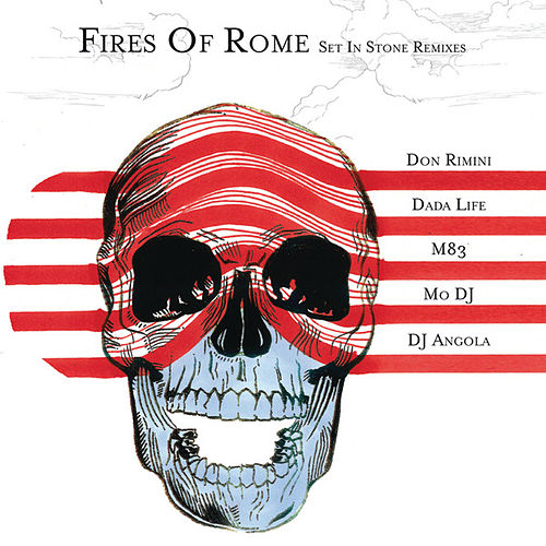 Play & Download Set In Stone Remixes by Fires Of Rome | Napster