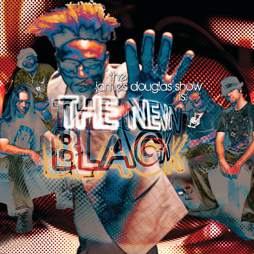 Play & Download The New Black by The James Douglas Show | Napster