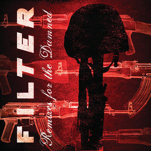 Play & Download Remixes for the Damned by Filter | Napster