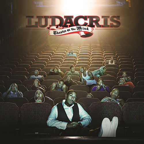 Theatre of the Mind by Ludacris