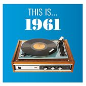 Play & Download This Is... 1961 by Various Artists | Napster