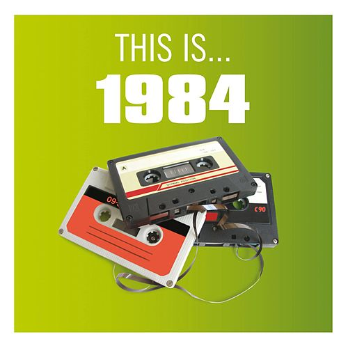 Play & Download This Is... 1984 by Various Artists | Napster