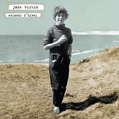 Play & Download Enfants D'hiver by Jane Birkin | Napster