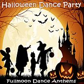 Helloween Dance Party (Fullmoon Dance Anthems in the Mix) by Various Artists
