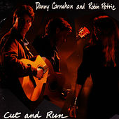 Play & Download Cut And Run by Robin Petrie & Danny Carnahan | Napster