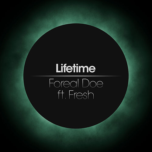 Play & Download Foreal Doe (feat. fresh) by Lifetime | Napster