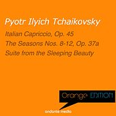 Orange Edition - Tchaikovsky: Italian Capriccio, Op. 45 & The Seasons Nos. 8-12, Op. 37a by Various Artists