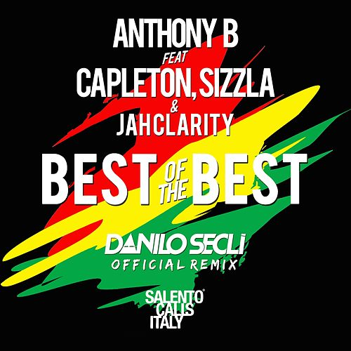 Play & Download Best of the Best (Danilo Seclì Remix) by Anthony B | Napster