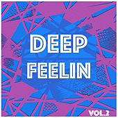 Play & Download Deep Feelin, Vol. 2 - Selection of Deep House by Various Artists | Napster