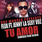 Play & Download Tu Amor (Chosen Few Remix) [feat. Jenny La Sexy Voz] by Flex | Napster