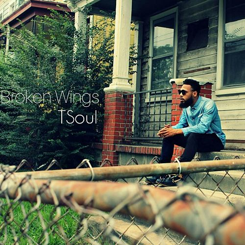 Play & Download Broken Wings by T Soul | Napster