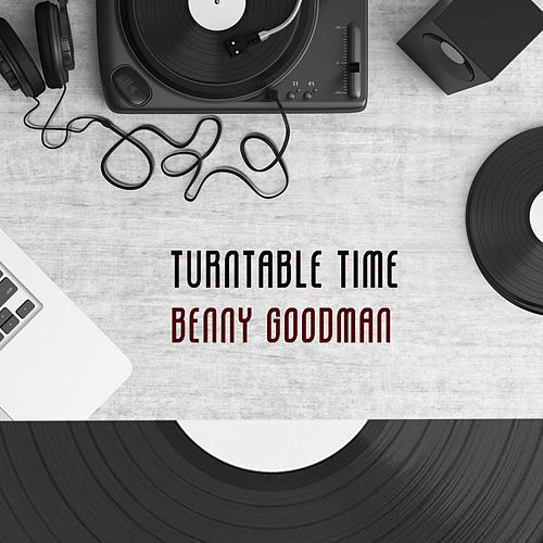 Turntable Time von Benny Goodman