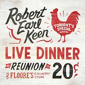 Play & Download Live Dinner Reunion by Robert Earl Keen | Napster