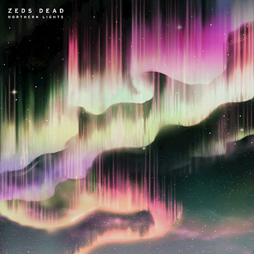 Play & Download Northern Lights by Zeds Dead | Napster