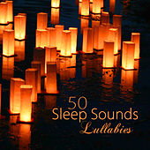 Sleep Sounds Lullabies 50 – Fifty Peaceful Songs for a Deep Sleep, Shades of Soothing Music to Fall Asleep and Have a Good Night by Various Artists