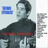 Play & Download Gritando Esperanzas by Victor Heredia | Napster