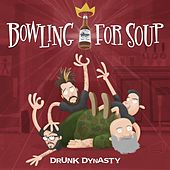 Play & Download Drunk Dynasty by Bowling For Soup | Napster