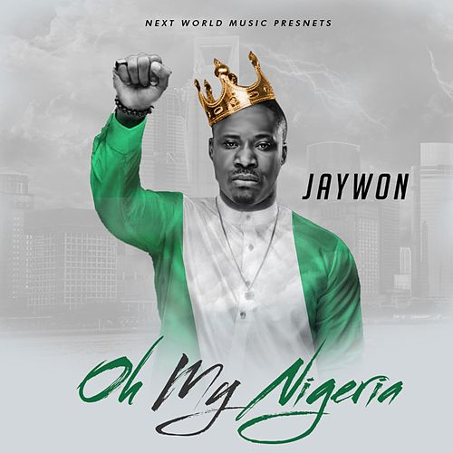 Play & Download Oh My Nigeria by Jaywon | Napster
