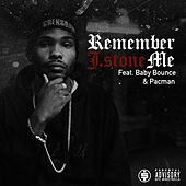 Remember Me (feat. Baby Bounce & Pacman) by J.Stone