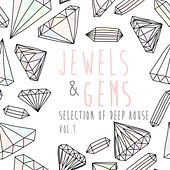 Play & Download Jewels & Gems, Vol. 1 - Selection of Deep House by Various Artists | Napster
