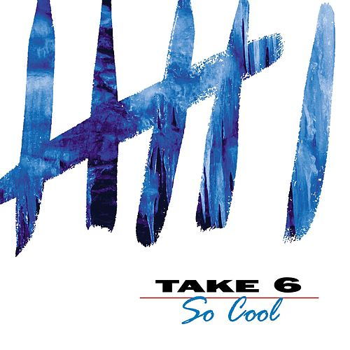 Play & Download So Cool by Take 6 | Napster