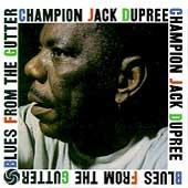 Play & Download Blues From The Gutter by Champion Jack Dupree | Napster