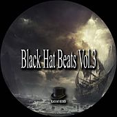 Play & Download Black Hat Beats, Vol. 3 by Various Artists   Napster
